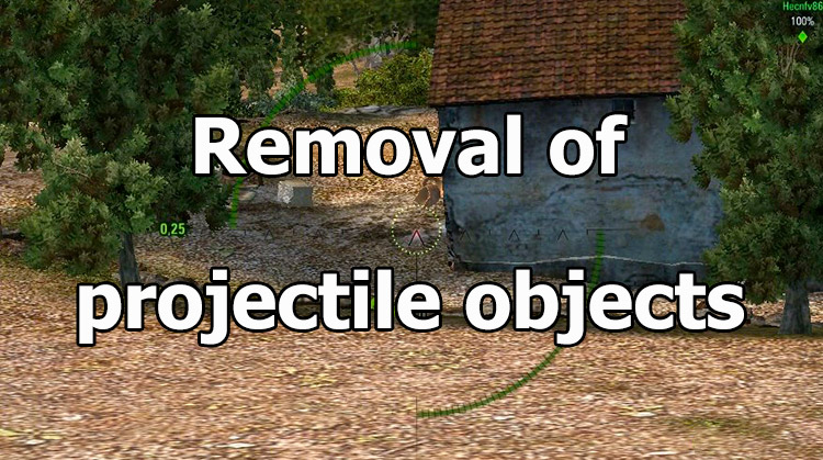 Removal of projectile objects for World of tanks 1.11.1.3