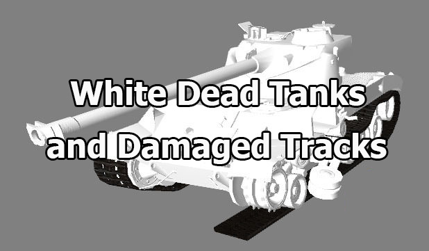 "Mod ""White Dead Tanks and Damaged Tracks"" for WOT 1.12.0.0"