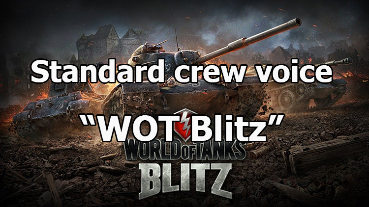 "Standard crew voice ""WOT Blitz"" for World of Tanks 1.12.0.0"