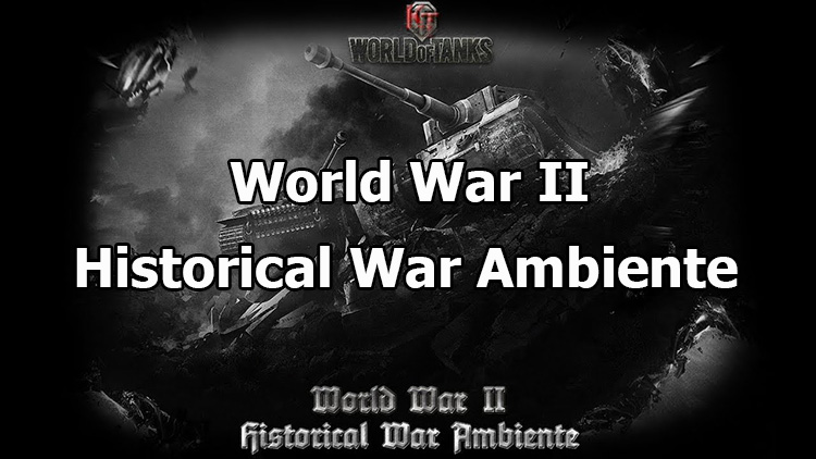 WWIIHWA - Historical War Ambiente for World of Tanks 1.8.0.1