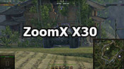 ZoomX X30: increased aim zoom ratio for World of Tanks 1.7.1.2