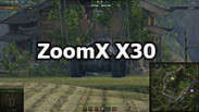 ZoomX X30: increased aim zoom ratio for World of Tanks 1.11.0.0